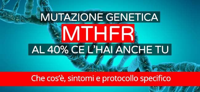 Mutazione genetica del gene chiamato MTHFR