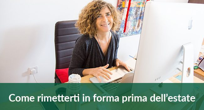 Come rimetterti in forma prima dell'estate